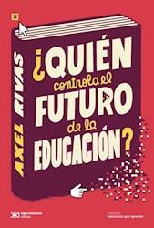 Libro Quien Controla El Futuro De La Educacion ?
