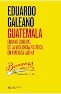 Papel GUATEMALA ENSAYO GENERAL DE LA VIOLENCIA POLITICA EN AMERICA LATINA (BIBLIOTECA EDUARDO GALEANO)