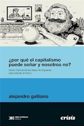 Libro Por Que El Capitalismo Puede So/Ar Y Nosotros No ?