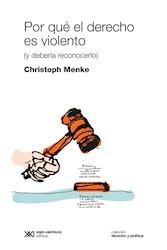 Libro Porque El Derecho Es Violento ? Y Deberia Reconocerlo