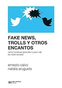 Papel Fake News, Burbujas, Trolls Y Otros Encantos