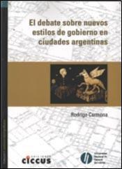 Libro El Debate Sobre Nuevos Estilos De Gobierno En Ciudades Argentinas