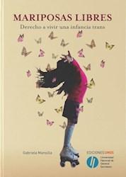 Libro Mariposas Libres : El Derecho A Vivir Una Infancia Trans
