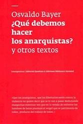 Libro Que Debemos Hacer Los Anarquistas ? Y Otros Textos