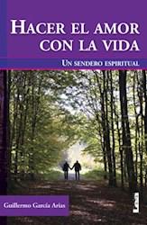 Libro Hacer El Amor Con La Vida