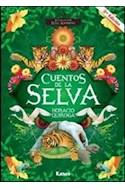 Papel CUENTOS DE LA SELVA (4 EDICION) (ILUSTRADO POR LEDA AGOSTINI)