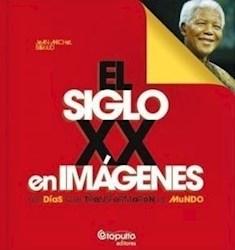 Papel Siglo Xx En Imagenes, El