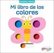 Papel MI LIBRO DE LOS COLORES (COLECCION PEQUEÑOS CURIOSOS) (CARTONE)