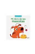 Papel MI LIBRO DE LAS MASCOTAS (COLECCION PEQUEÑOS CURIOSOS) (CARTONE)