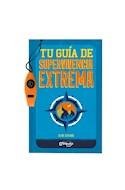 Papel TU GUIA DE SUPERVIVENCIA EXTREMA (+ 8 AÑOS) (CARTONE)