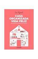 Papel CASA ORGANIZADA VIDA FELIZ GUIA PRACTICA PARA ORGANIZAR TUS ESPACIOS