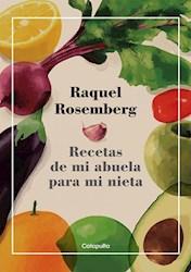 Libro Raquel Rosemberg : Recetas De Mi Abuela Para Mi Nieta