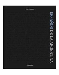 Libro 150 Años De La Argentina