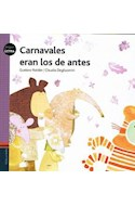 Papel CARNAVALES ERAN LOS DE ANTES (COLECCION PEQUELETRA 1)