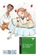 Papel FANTASMA DEL ALJIBE (COLECCION ALA DELTA VERDE 15) (+10 AÑOS)