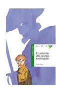 Papel MISTERIO DEL COLEGIO EMBRUJADO (COLECCION ALA DELTA VERDE 18) (+10 AÑOS) (RUSTICA)