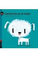 Papel CACHORRITO ES EL MEJOR (COLECCION PEQUELETRA 9)