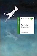 Papel NAVEGAR LA NOCHE (COLECCION ALA DELTA VERDE) (10 AÑOS) (RUSTICA)