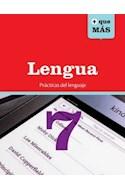 Papel LENGUA 7 PRACTICAS DEL LENGUAJE EDELVIVES + QUE MAS (NOVEDAD 2014)