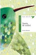 Papel SUERTE DE COLIBRI (COLECCION ALA DELTA VERDE) (10 AÑOS) (RUSTICA)