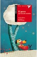 Papel PERRO QUE BUSCABA ESTRELLAS (COLECCION ALA DELTA ROJA) (5 AÑOS)(5 A#OS)