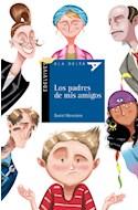 Papel PADRES DE MIS AMIGOS (COLECCION ALA DELTA AZUL) (8 AÑOS) (RUSTICA)