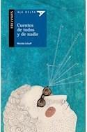 Papel CUENTOS DE TODOS Y DE NADIE (COLECCION ALA DELTA AZUL 27) (+8 AÑOS)