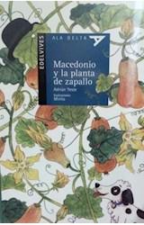 Papel MACEDONIO Y LA PLANTA DE ZAPALLO (COLECCION ALA DELTA AZUL 38) (8 AÑOS) (LECTORES AUTONOMOS) (RUST.)