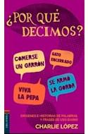 Papel POR QUE DECIMOS ORIGENES E HISTORIAS DE PALABRAS Y FRASES DE USO DIARIO