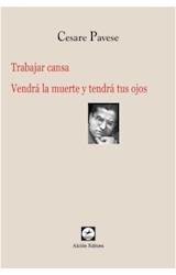 Papel TRABAJAR CANSA / VENDRA LA MUERTE Y TENDRA TUS OJOS