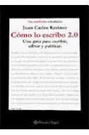 Papel COMO LO ESCRIBO 2.0 UNA GUIA PARA ESCRIBIR EDITAR Y PUB  BLICAR