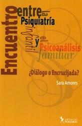 Libro Encuentro Entre La Psiquiatria Y El Psicoanalisis Familiar