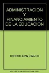 Libro Administracion Y Financiamiento De La Educacion