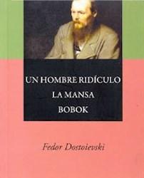 Libro Un Hombre Ridiculo  La Mansa  Bobok