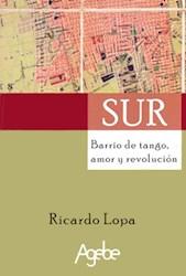 Libro Sur  Barrio De Tango Amor Y Revolucion