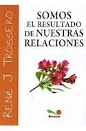 Papel SOMOS EL RESULTADO DE NUESTRAS RELACIONES (COLECCION IM  AGENES)