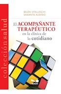 Papel ACOMPAÑANTE TERAPEUTICO EN LA CLINICA DE LO COTIDIANO (COLECCION SALUD)