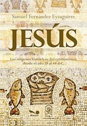 Papel Jesus Los Origenes Historicos Del Cristianismo