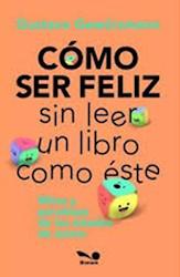Como Ser Feliz Sin Leer Este Libro