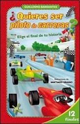 Libro Quieres Ser Piloto De Carreras ?