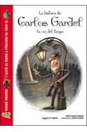 Papel HISTORIA DE CARLOS GARDEL LA VOZ DEL TANGO (COLECCION HISTORIAS CON PICTOGRAMAS) (CARTONE)