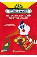 Papel HISTORIA DE LA CIGUEÑA QUE VIENE DE PARIS (COLECCION CUENTOS DEL PAVO REAL)