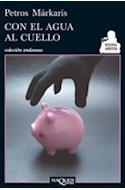 Papel CON EL AGUA AL CUELLO (COLECCION ANDANZAS)