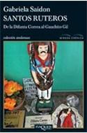 Papel SANTOS RUTEROS DE LA DIFUNTA CORREA AL GAUCHITO GIL (COLECCION ANDANZAS)