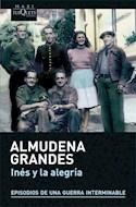 Papel INES Y LA ALEGRIA [EPISODIOS DE UNA GUERRA INTERMINABLE 1] (COLECCION MAXI)