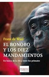 Papel BONOBO Y LOS DIEZ MANDAMIENTOS EN BUSCA DE LA ETICA ENTRE LOS PRIMATES (COLECCION METATEMAS 128)