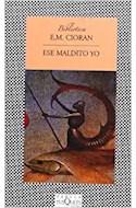 Papel ESE MALDITO YO (COLECCION FABULA) (BIBLIOTECA E. M. CIO  RAN)