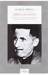 Papel ORWELL EN ESPAÑA HOMENAJE A CATALUÑA Y OTROS ESCRITOS SOBRE LA GUERRA CIVIL ESPAÑOLA (FABULA)