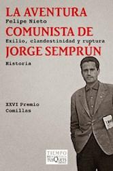 Libro La Aventura Comunista De Jorge Semprun