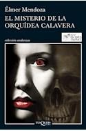 Papel MISTERIO DE LA ORQUIDEA CALAVERA (COLECCION ANDANZAS 84  4)